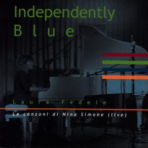 Independently Blue (Le canzoni di Nina Simone): Le canzoni di Nina Simone