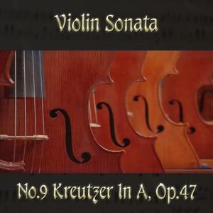 Beethoven: Violin Sonata No. 9 in A Major, Op. 47