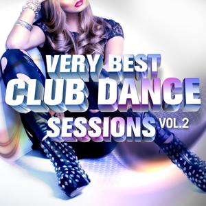 Very Best Club Dance Sessions, Vol. 2
