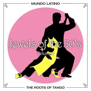 The Roots Of Tango - Jewels Of The 30's, Vol. 5