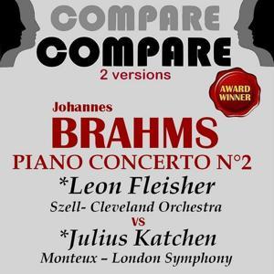 Brahms: Piano Concerto No. 2, Leon Fleisher vs. Julius Katchen (Compare 2 Versions)