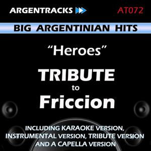 Heroes - Tribute to Friccion