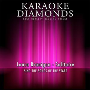 Solitaire (Karaoke Version) [Originally Performed By Laura Branigan]