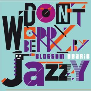 Don't Worry Be Jazzy By Blossom Dearie