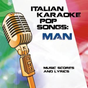Italian Karaoke Pop Songs: Man (Music, Scores and Lyrics)