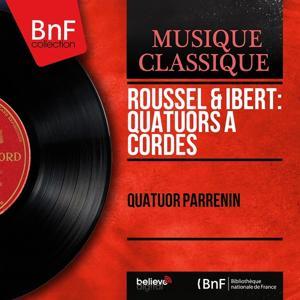 Roussel & Ibert: Quatuors à cordes (Mono Version)