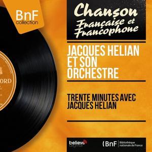 Trente minutes avec Jacques Hélian (Mono Version)