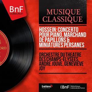 Hossein: Concerto pour piano, Marchand de papillons & Miniatures persanes (Mono Version)