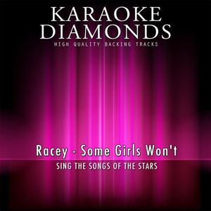 Some Girls Won't (Karaoke Version) [Originally Performed By Racey]
