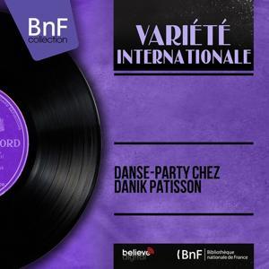 Danse-party chez Danik Patisson (Mono Version)
