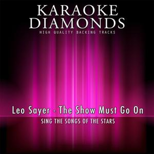 The Show Must Go On (Karaoke Version) [Originally Performed By Leo Sayer]