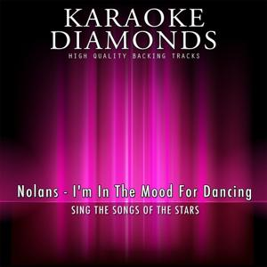 I'm In the Mood for Dancing (Karaoke Version) [Originally Performed By Nolans]