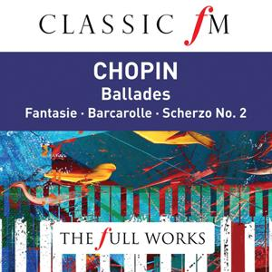 Chopin Ballades Nos. 1 - 4 (Classic FM: The Full Works)
