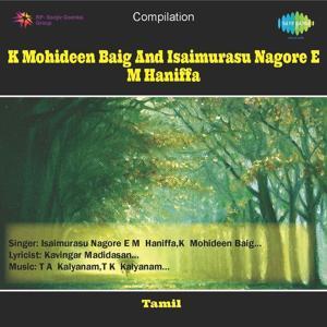 K. Mohideen Baig And Isaimurasu Nagore E.M. Haniffa