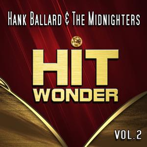 Hit Wonder: Hank Ballard & The Midnighters, Vol. 2