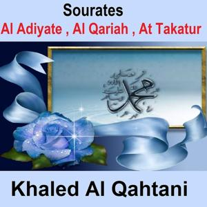Sourates Al Adiyate, Al Qariah, At Takatur (Quran - Coran - Islam)