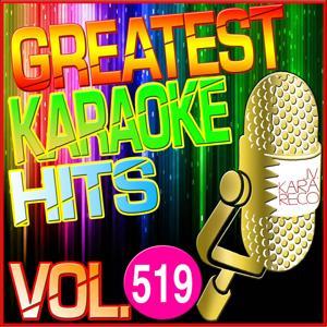 Greatest Karaoke Hits, Vol. 519 (Karaoke Version)
