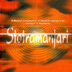 Stotramanjari (A Musical Composition of Sanskrit Literature for Devotion & Meditation)