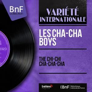 The Chi-Chi Cha-Cha-Cha (Mono Version)