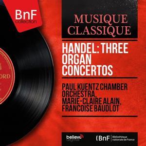 Handel: Three Organ Concertos (Mono Version)