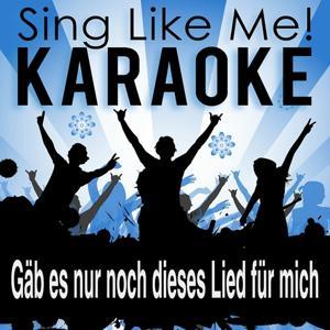 Gäb es nur noch dieses Lied für mich (Live Edit) (Karaoke Version)