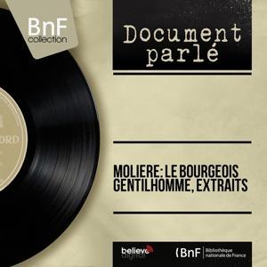 Molière: Le bourgeois gentilhomme, extraits (Mono Version)