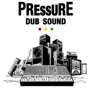 Pressure Dub Sound (2014)