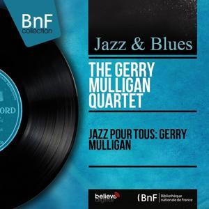 Jazz pour tous: Gerry Mulligan (Mono Version)