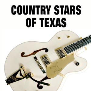 Country Stars of Texas (Some of the Greatest Hits and Songs)