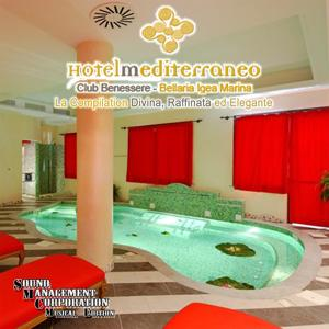 Hotel Mediterraneo: Club Benessere Bellaria Igea Marina (La compilation divina, raffinata ed elegante, Mixed by Cicco DJ)