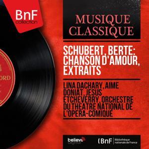 Schubert, Berté: Chanson d'amour, extraits (Mono Version)