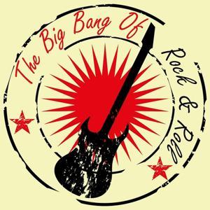 The Big Bang of Rock & Roll