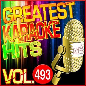 Greatest Karaoke Hits, Vol. 493