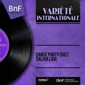 Danse Party chez Dalhia Lavi (Stereo version)