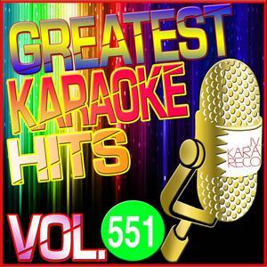 Greatest Karaoke Hits, Vol. 551