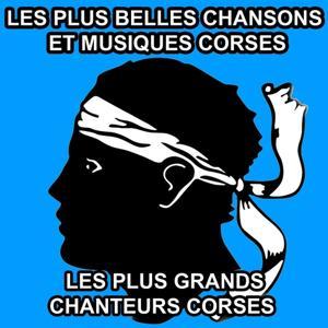 Les plus belles chansons et musiques Corses (Les plus grands chanteurs Corses)