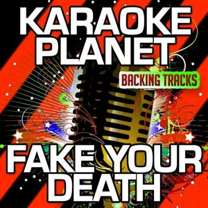 Fake Your Death (Karaoke Version) (Originally Performed By My Chemical Romance)