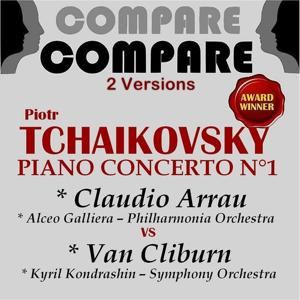 Tchaikovsky: Piano Concerto No. 1, Claudio Arrau vs. Van Cliburn (Compare 2 Versions)