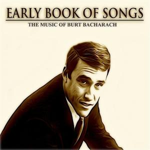 Early Book of Songs: The Music of Burt Bacharach (Remastered)