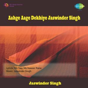 Aahge Aage Dekhiye Ghazals - Jaswinder Singh