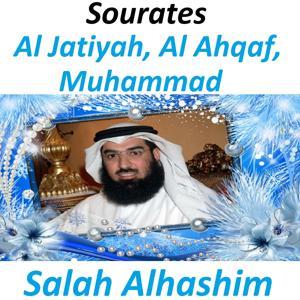 Sourates Al Jatiyah, Al Ahqaf, Muhammad (Quran - Coran - Islam)