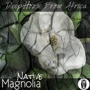 Magnolia (Deep House from Africa)