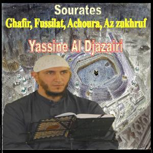 Sourates Ghafir, Fussilat, Achoura, Az Zukhruf (Quran - Coran - Islam)