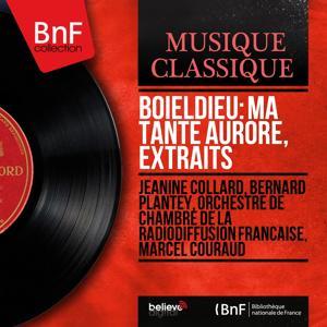 Boieldieu: Ma tante Aurore, extraits (Stereo Version)