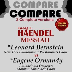 Haendel: Messiah, Leonard Bernstein vs. Eugene Ormandy