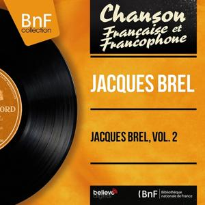 Jacques Brel, Vol. 2 (Mono Version)