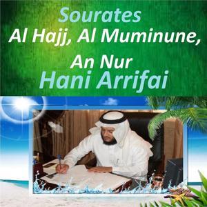 Sourates Al Hajj, Al Muminune, An Nur (Quran - Coran - Islam)