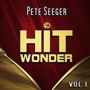 Hit Wonder: Pete Seeger, Vol. 1