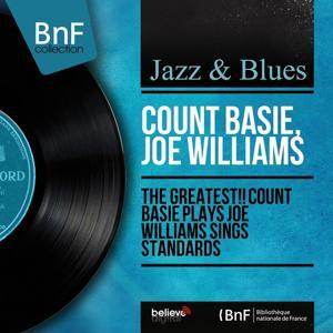 The Greatest!! Count Basie Plays Joe Williams Sings Standards (Mono Version)