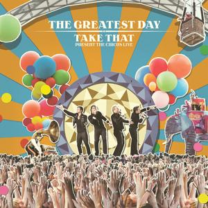 The Greatest Day. Take That Present The Circus Live